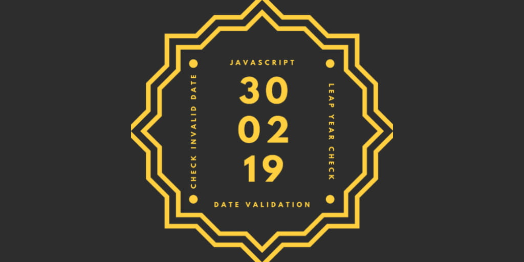 Date validation in javascript including leap year and invalid dates