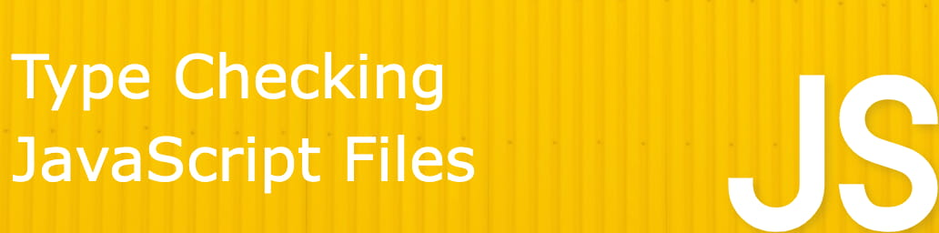 Type Checking in JavaScript files with JS Doc